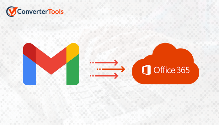 Migrate Email from Gmail to Office 365 Accounts easily
